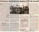 Semana turbulenta marca CPI da Covid. Jornal Correio, Conselheiro Lafaiete, 10 julho. 2021, 1584ª ed., Caderno política, p. 06.