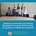 GESTÃO ORÇAMENTÁRIA DA CÂMARA MUNICIPAL NO ANO DE 2020 RESULTA EM QUASE UM MILHÃO DE REAIS DE ECONOMIA